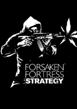 Forsaken Fortress Strategy