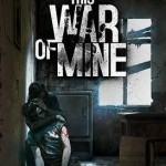 This War of Mine v3.0.2